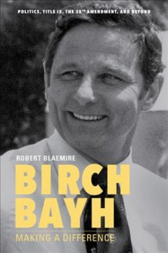 Birch Bayh - making a difference