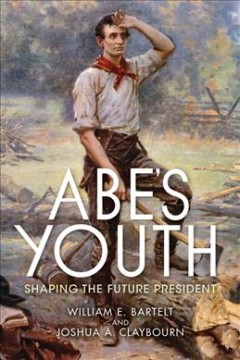 Abe's youth - collected works from the Indiana Lincoln inquiry