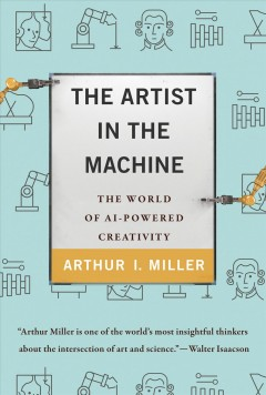 The Artist in the Machine - The World of Ai-powered Creativity
