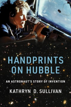 Handprints on Hubble - an astronaut's story of invention