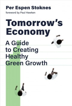 Tomorrow's economy - a guide to creating healthy green growth