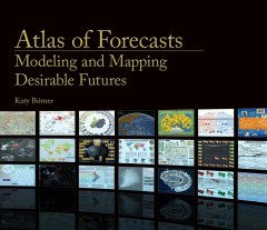 Atlas of Forecasts - Modeling and Mapping Desirable Futures
