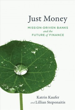 Just money - mission-driven banks and the future of finance