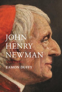 John Henry Newman - a very brief history