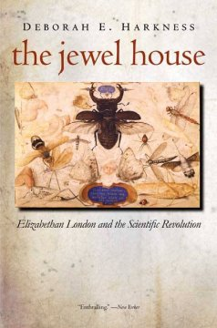 The Jewel house - Elizabethan London and the scientific revolution