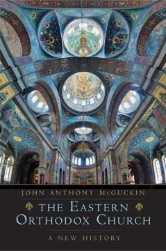 The Eastern Orthodox Church - A New History