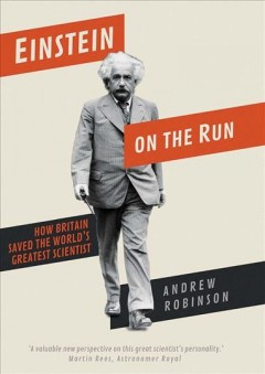 Einstein on the run - how Britain saved the world's greatest scientist