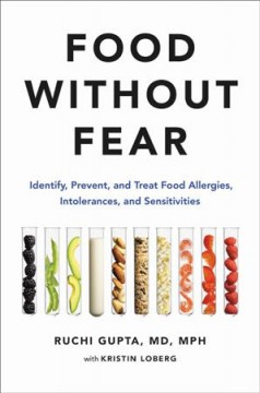 Food without fear - identify, prevent, and treat food allergies, intolerances, and sensitivities