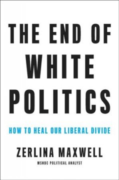 The End of White Politics - How to Heal Our Liberal Divide