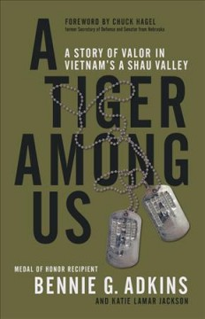 New adult nonfiction books monroe county public library indiana a tiger among us a story of valor in vietnams a shau valley fandeluxe Gallery