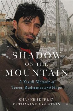 Shadow on the mountain - a Yazidi memoir of terror, resistance, and hope