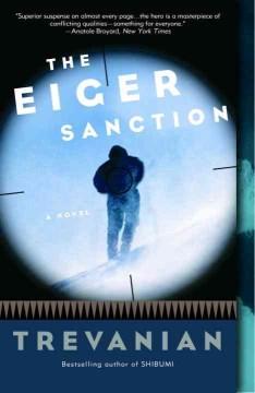 The Eiger Sanction A Novel