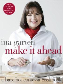 Make it ahead : a barefoot contessa cookbook