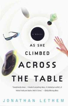 As She Climbed Across the Table A Novel