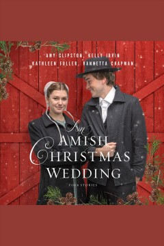 An Amish Christmas wedding - four stories