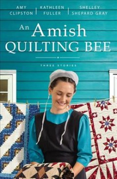 An Amish quilting bee - three stories