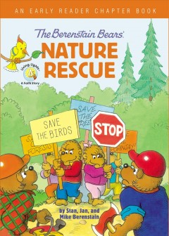 The Berenstain Bears' nature rescue / An Early Reader Chapter Book