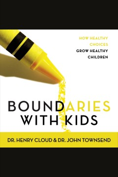 Boundaries with kids - how healthy choices grow healthy children