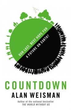 Countdown: Our Last, Best Hope for a Future Earth?