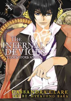 The Infernal Devices Volume One: Clockwork Angel