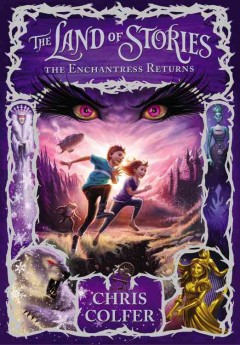 The Land of Stories : The Enchantress Returns ,