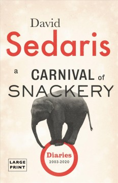 A Carnival of Snackery - Diaries 2003-2020