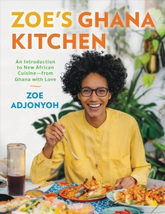 Zoe's Ghana Kitchen - An Introduction to New African Cuisine - From Ghana With Love