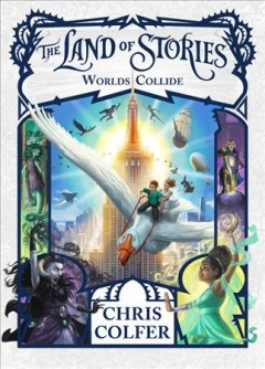 The land of stories : Worlds Collide, reviewed by: Sam Clarke <br />