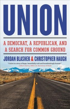 Union - A Democrat, a Republican, and a Search for Common Ground
