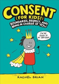 Consent (for kids!) - boundaries, respect, and being in charge of yourself
