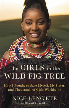 The girls in the wild fig tree - how I fought to save myself, my sister, and thousands of girls worldwide