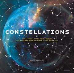Constellations - the story of space told through the 88 known star patterns in the night sky