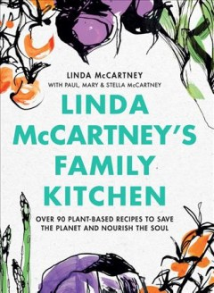 Linda Mccartney's Family Kitchen - 100 Plant-based Recipes for All Occasions
