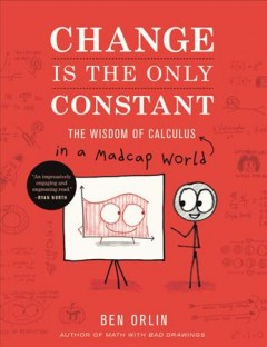 Change is the only constant - the wisdom of calculus in a madcap world