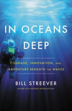 In oceans deep - courage, innovation, and adventure beneath the waves