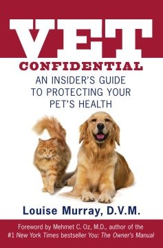 Vet confidential: an insider's guide to keeping your pet healthy and safe
