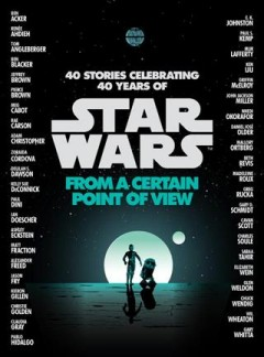 40 stories celebrating 40 years of Star Wars