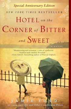 Hotel on the Corner of Bitter and Sweet A Novel