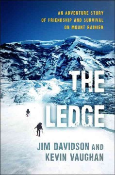 The Ledge : An Adventure Story of Friendship and Survival on Mount Rainier