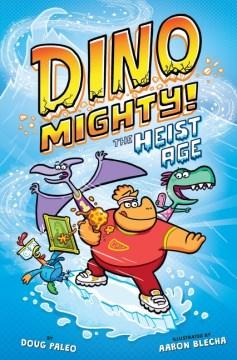 Dinomighty! - the heist age