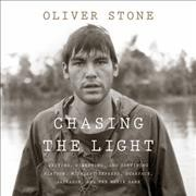 Chasing the light - writing, directing, and surviving Platoon, Midnight express, Scarface, Salvador, and the movie game