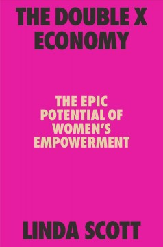 The double X economy - the epic potential of women's empowerment