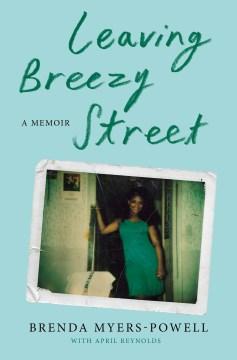 Leaving Breezy Street - A Memoir