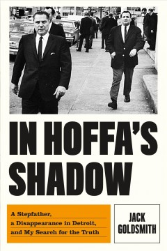 In Hoffa's shadow - a stepfather, a disappearance in Detroit, and my search for the truth