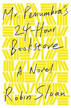 Mr. Penumbra's 24-Hour Book Store