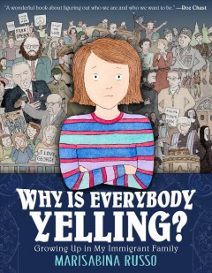 Why Is Everybody Yelling? - Growing Up in My Immigrant Family