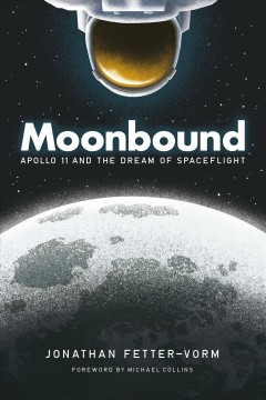 Moonbound - Apollo 11 and the dream of spaceflight