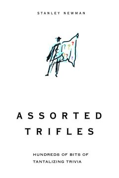 Assorted Trifles: Thousands of Tantalizing Trivia Tidbits