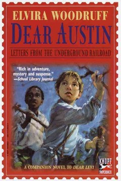 Dear Austin - letters from the Underground Railroad