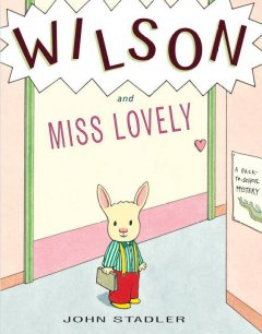 Wilson and Miss Lovely: A Back to School Mystery